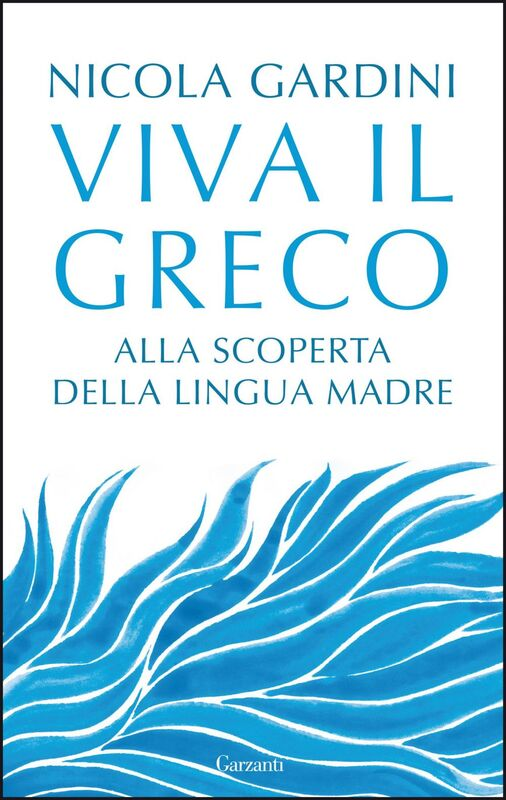 Viva il greco Alla scoperta della lingua madre