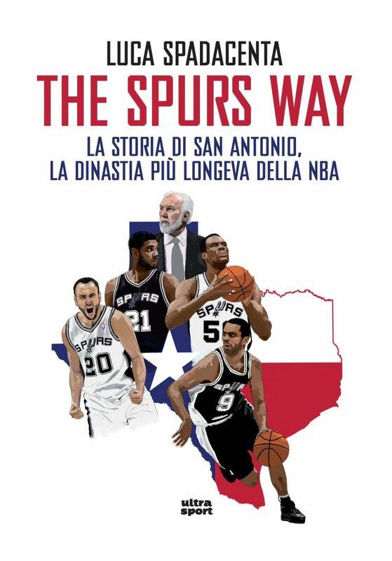 The Spurs Way La storia di San Antonio, la dinastia più longeva della NBA
