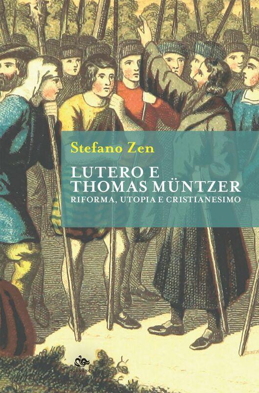Lutero e Thomas Müntzer Riforma, utopia e cristianesimo