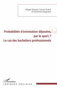 Probabilités d'orientation déjouées, par le sport ? Le cas des bacheliers professionnels