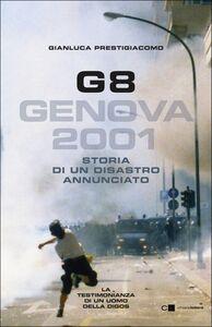 G8. Genova 2001 Storia di un disastro annunciato