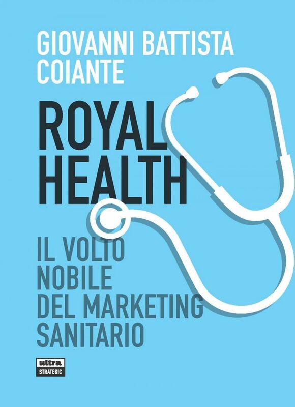 Royal Health Il volto nobile del marketing sanitario