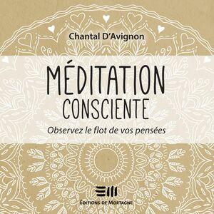 Méditation consciente - Tome 1 Observez le flot de vos pensées