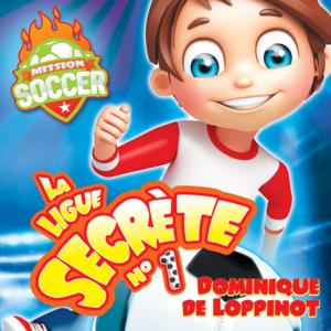 Mission soccer - La ligue secrète #1