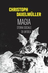 Magia Storia sociale di un'idea
