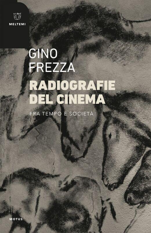 Radiografie del cinema Fra tempo e società