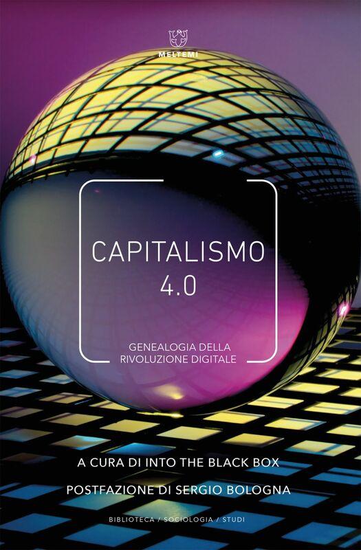 Capitalismo 4.0 Genealogia della rivoluzione digitale