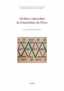 Ordine e disordini in Gioacchino da Fiore Atti del 9° Congresso internazionale di studi gioachimiti San Giovanni in Fiore – 19-21 settembre 2019