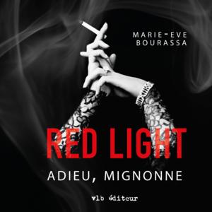Red Light T.1 Adieu, mignonne