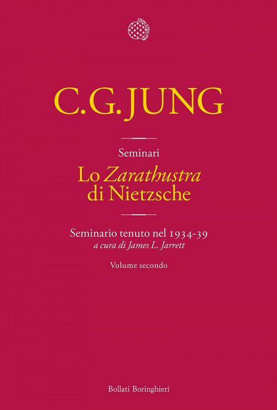 Lo «Zarathustra» di Nietzsche Seminario tenuto nel 1934-39. Vol. 2