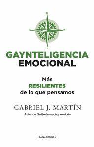 Gaynteligencia Emocional Más resilientes de lo que pensamos