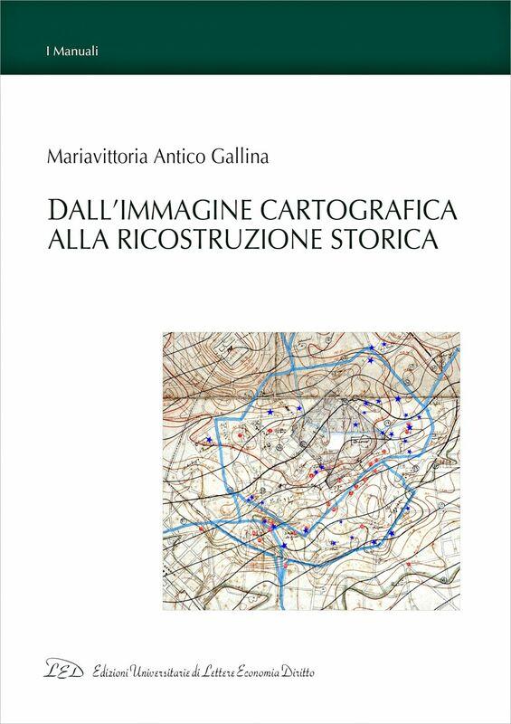 Dall'Immagine Cartografica alla Ricostruzione Storica