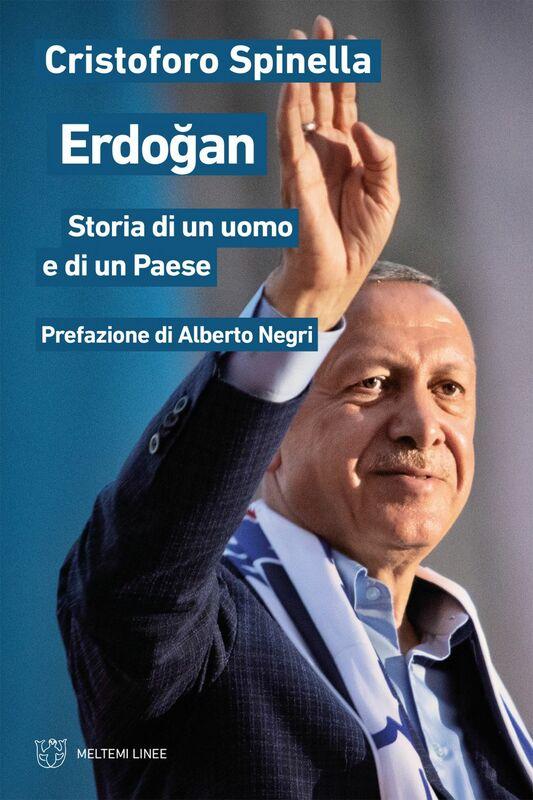 Erdoğan Storia di un uomo e di un Paese
