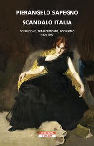 Scandalo Italia Corruzione, Trasformismo, populismo:1870-1900