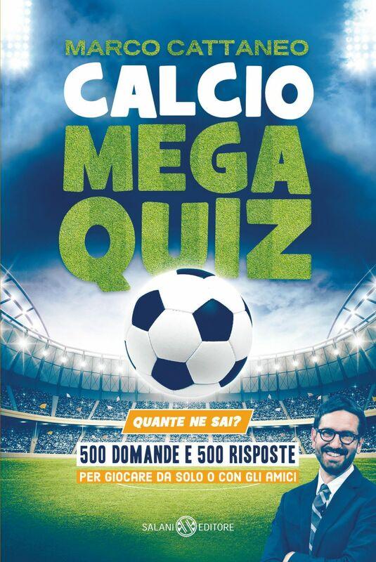 Calcio Mega Quiz Quante ne sai?