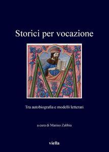 Storici per vocazione Tra autobiografia e modelli letterari