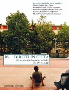 Diritti in città Gli standard urbanistici in Italia dal 1968 a oggi
