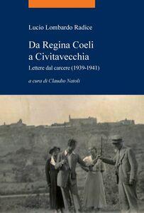 Da Regina Coeli a Civitavecchia Lettere dal carcere (1939-1941)
