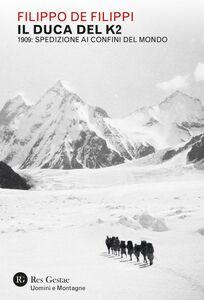 Il Duca del K2 1909: spedizione ai confini del mondo