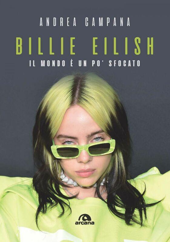 Billie Eilish Il mondo è un po' sfocato