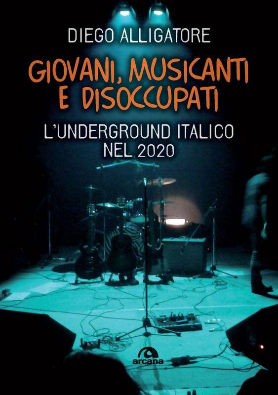Giovani, musicanti e disoccupati L'underground italico nel 2020