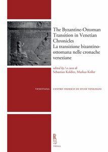 The Byzantine-Ottoman Transition in Venetian Chronicles / La transizione bizantino-ottomana nelle cronache veneziane
