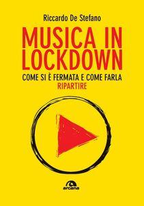 Musica in lockdown Come si è fermata e come farla ripartire