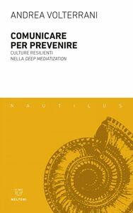 Comunicare per prevenire Culture resilienti nella deep mediatization
