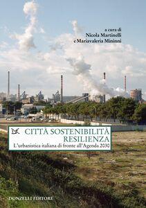 Città Sostenibilità Resilienza L'urbanistica italiana di fronte all'Agenda 2030