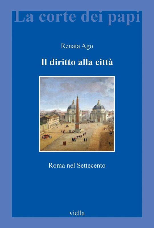 Il diritto alla città Roma nel Settecento