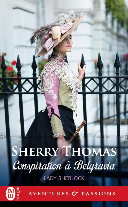 Lady Sherlock (Tome 2) - Conspiration à Belgravia