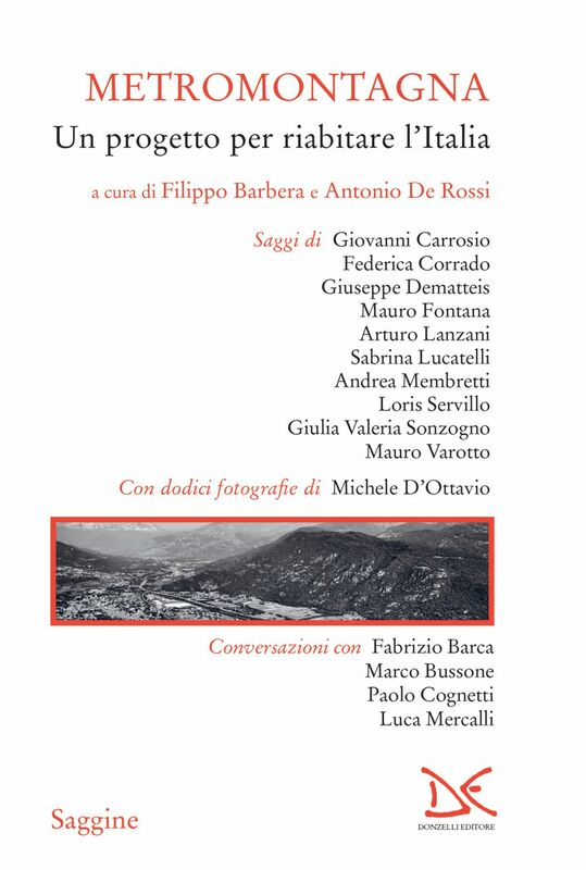 Metromontagna Un progetto per riabitare l'Italia