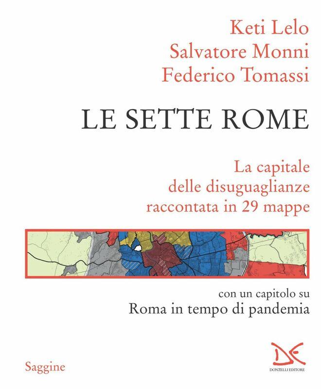 Le sette Rome La capitale delle disuguaglianze raccontata in 29 mappe