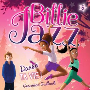 Billie Jazz - Tome 5 Danse ta vie !