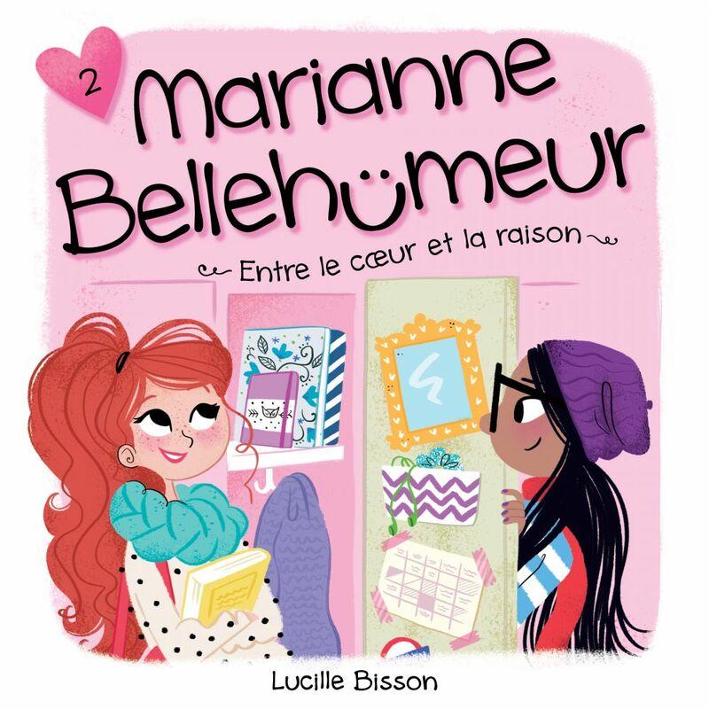 Marianne Bellehumeur - Tome 2 Entre le coeur et la raison