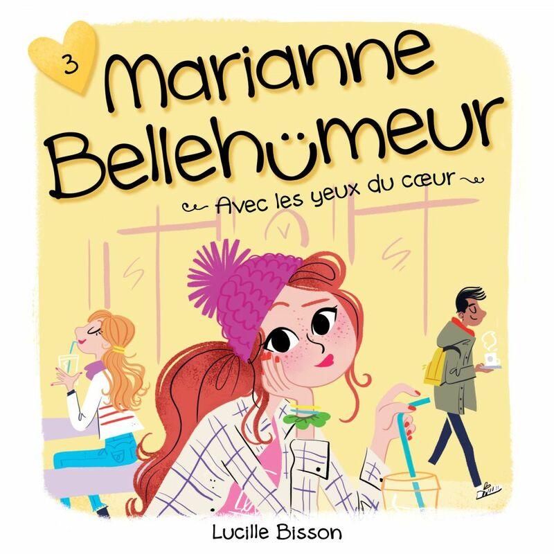 Marianne Bellehumeur - Tome 3 Avec les yeux du coeur