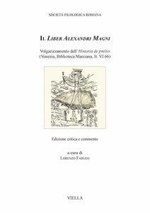 Il Liber Alexandri Magni Volgarizzamento dell'Historia de preliis (Venezia, Biblioteca Marciana, It. VI.66)