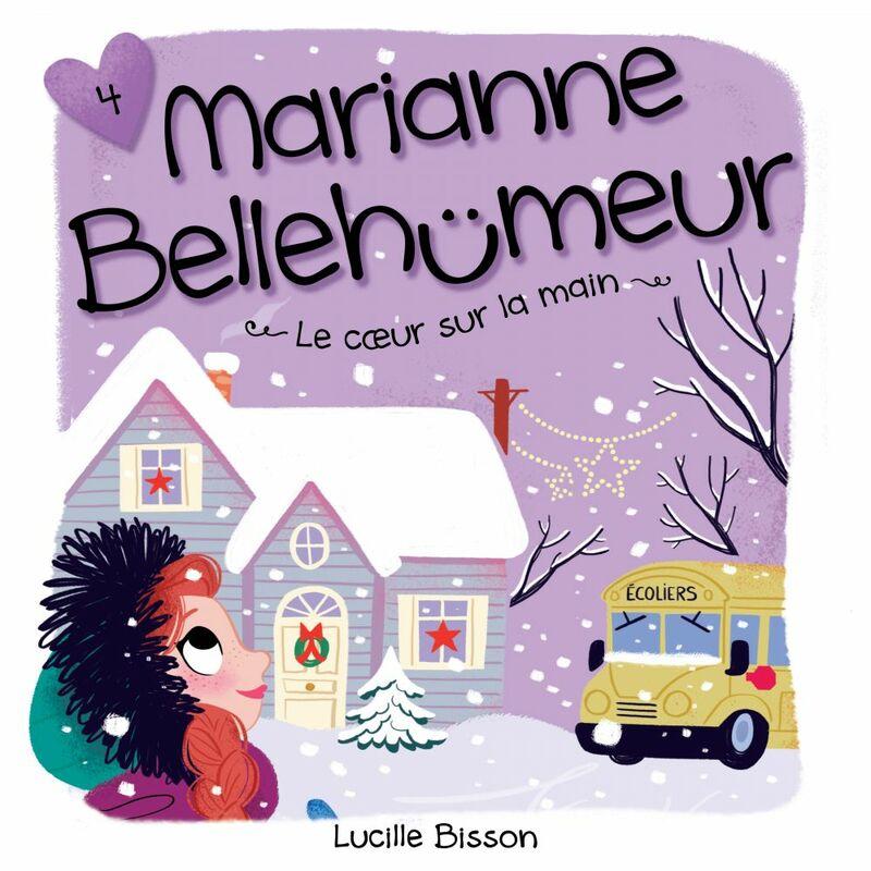 Marianne Bellehumeur - Tome 4 Le coeur sur la main