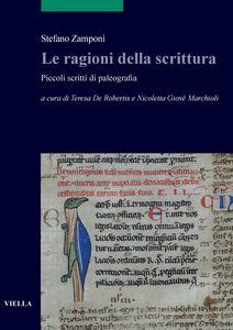 Le ragioni della scrittura Piccoli scritti di paleografia