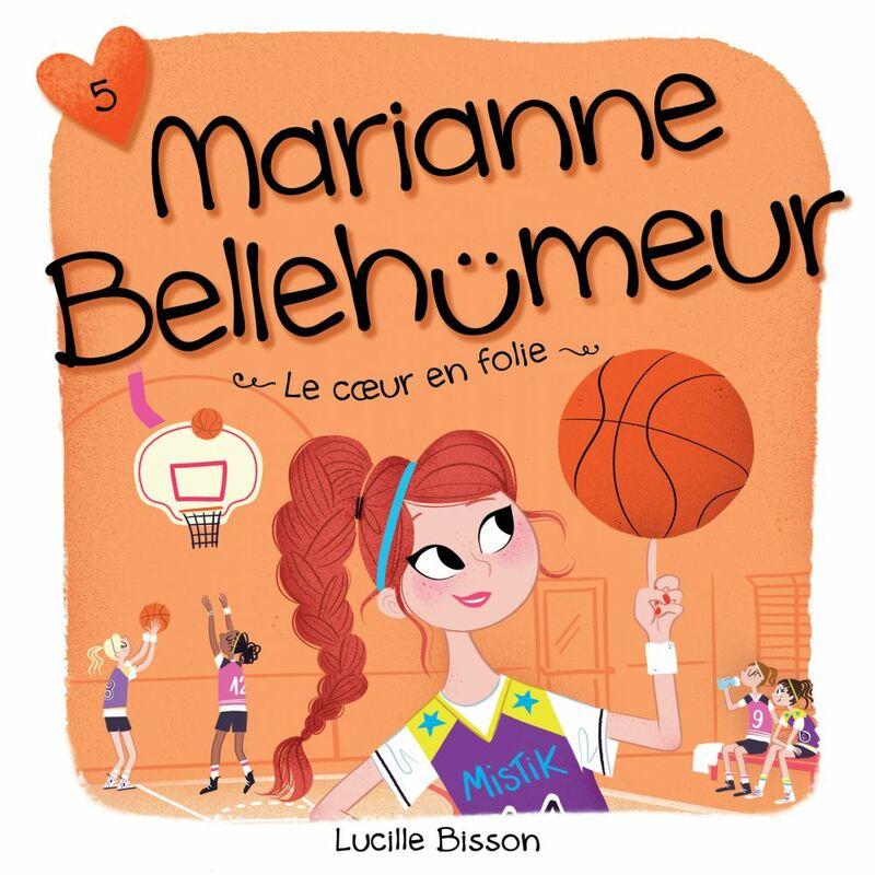 Marianne Bellehumeur - Tome 5 Cœur en folie