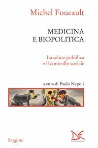 Medicina e biopolitica La salute pubblica e il controllo sociale