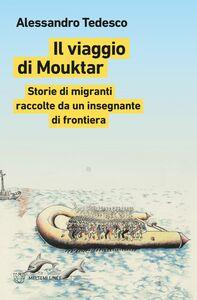Il viaggio di Mouktar Storie di migranti raccolte da un insegnante di frontiera