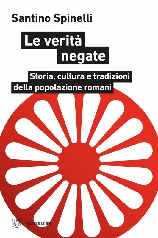 Le verità negate Storia, cultura e tradizioni della popolazione romaní