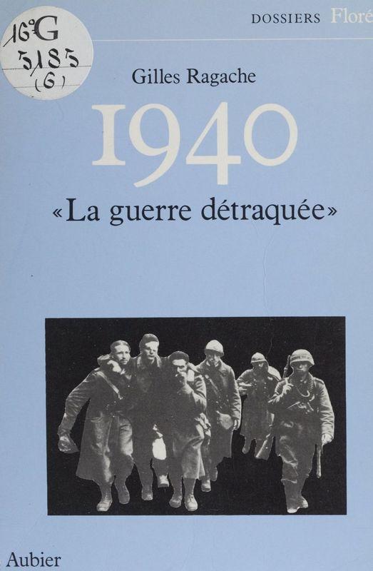 1940 «La guerre détraquée»