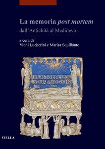 La memoria post mortem dall'Antichità al Medioevo