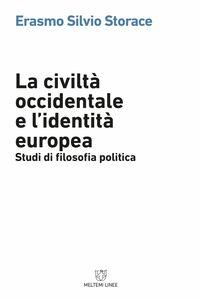 La civiltà occidentale e l'identità europea Studi di filosofia politica