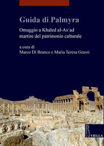 Guida di Palmyra Omaggio a Khaled al-As'ad martire del patrimonio culturale