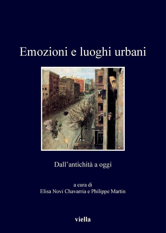 Emozioni e luoghi urbani Dall'antichità a oggi