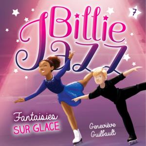 Billie Jazz - Tome 7 Fantaisies sur glace
