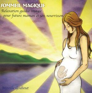 Sommeil magique - Future maman Pour vivre votre grossesse sereine et heureuse